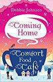 #7: Coming Home to the Comfort Food Café: The only heart-warming feel-good novel you need in 2017!