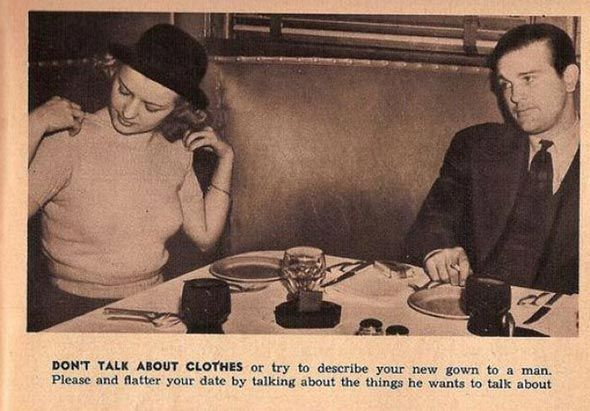 The Proper Etiquette Of A Woman Dating In The 1930′s...i think most of this stuff is still true for either gender