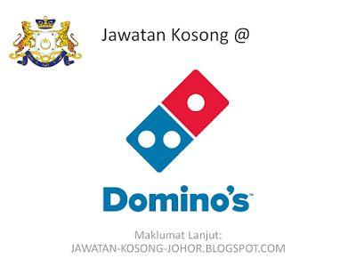 Jawatan Kosong Di Domino's Pizza Dataran Larkin - Temuduga Terbuka