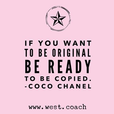 INSPIRATION - EILEEN WEST LIFE COACH | If you want to be original, be ready to be copied - Coco Chanel | Life Coach, Eileen West Life Coach, inspiration, inspirational quotes, motivation, motivational quotes, quotes, daily quotes, self improvement, personal growth, live your best life, freedom, fashion, coco chanel, coco chanel quotes