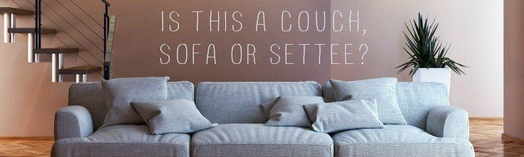 The Difference Between Couch And Sofa Just In Case You Didn T