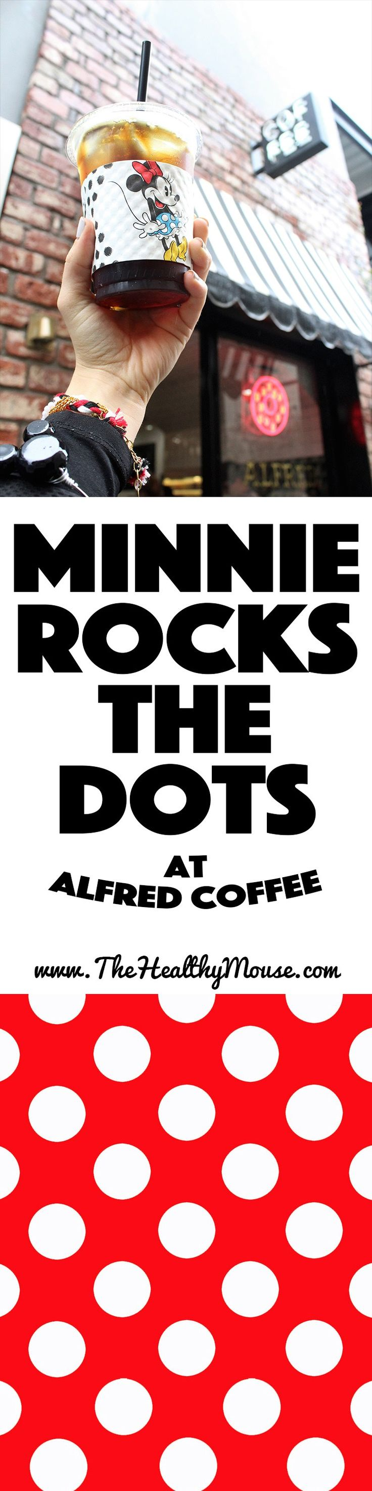 Minnie Rocks the Dots at Alfred Coffee in Hollywood - A fun Minnie takeover with Disney Style! #RocktheDots
