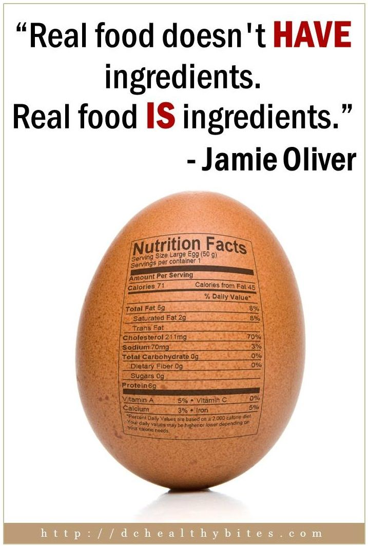 """""""Real food doesn't HAVE ingredients. Real food IS ..."""