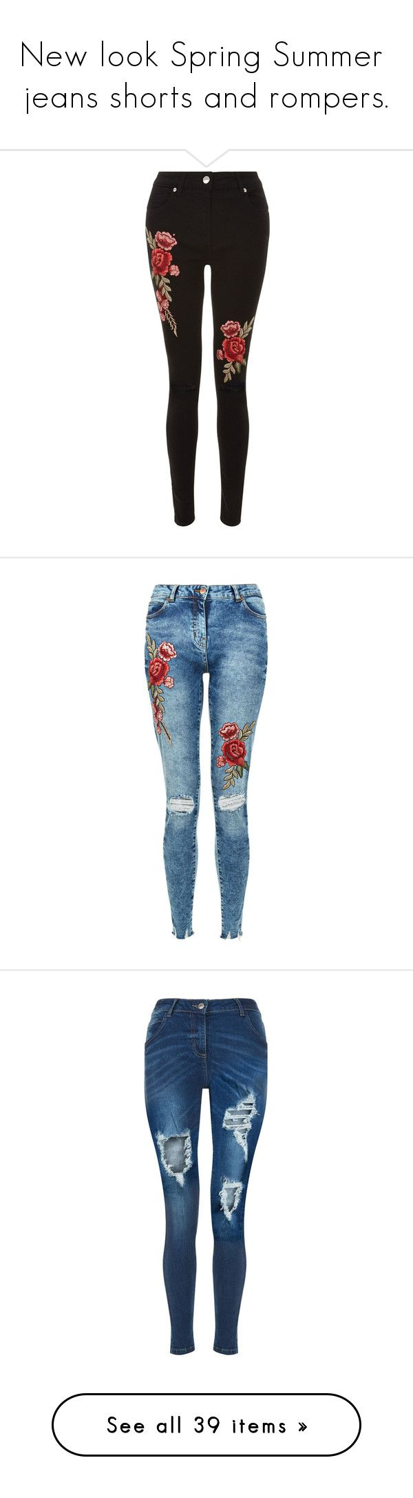 """New look Spring Summer jeans shorts and rompers."" by crazygirlandproud ❤ liked on Polyvore featuring jeans, destroyed skinny jeans, ripped jeans, skinny fit jeans, torn jeans, destruction jeans, denim skinny jeans, ripped blue jeans, skinny jeans and destructed jeans"