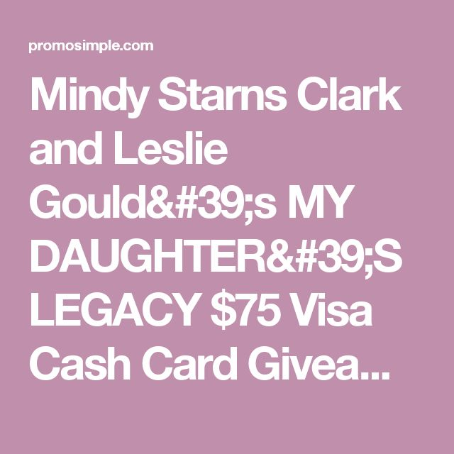 Mindy Starns Clark and Leslie Gould's MY DAUGHTER'S LEGACY $75 Visa Cash Card Giveaway