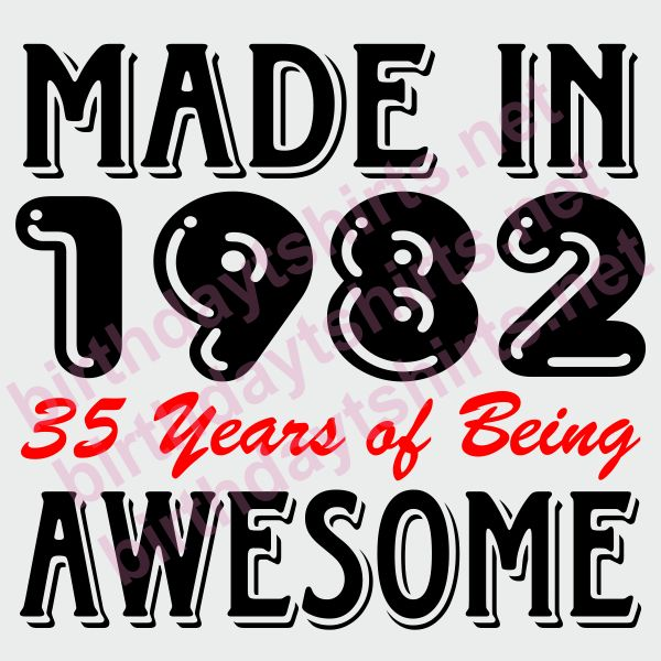 Made In 1982 35 Years of Being Awesome Birthday Shirts