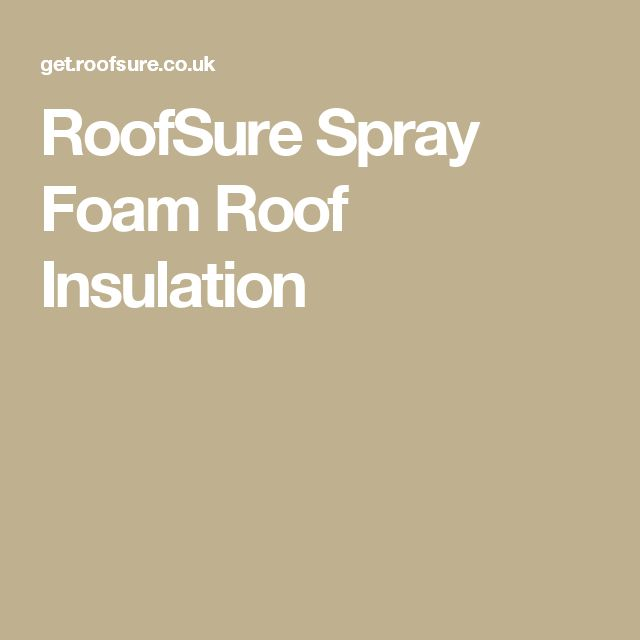 RoofSure Spray Foam Roof Insulation