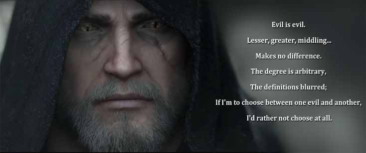 Beautiful quote that can be applied to our own world too [The Witcher 3]