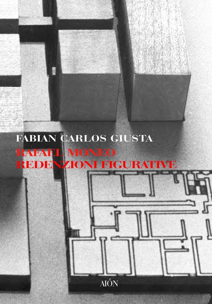 Fabian Carlos Giusta RAFAEL MONEO REDENZIONI FIGURATIVE. size 14x20 cm - pages: 112 ISBN 88-88149-32-5