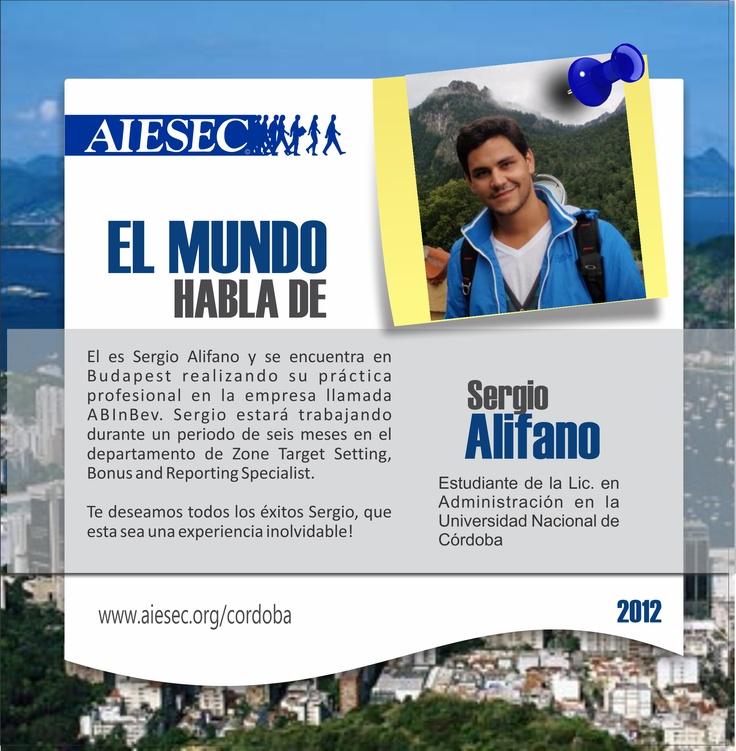 El es Sergio Alifano y se encuentra en Budapest realizando su práctica profesional en la empresa llamada ABInBev. Estará trabajando en el departamento de Zone Target Setting, Bonus and Reporting Specialist, durante un periodo de seis meses.