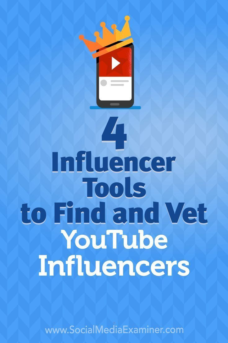 4 Influencer Tools To Find And Vet Youtube Influencers Youtube Marketing Strategy Youtube Marketing Video Marketing Youtube