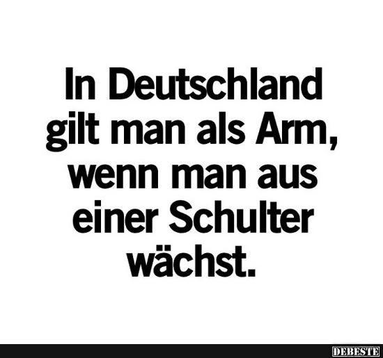 In Deutschland gilt man als Arm.. | Lustige Bilder, Sprüche, Witze, echt lustig