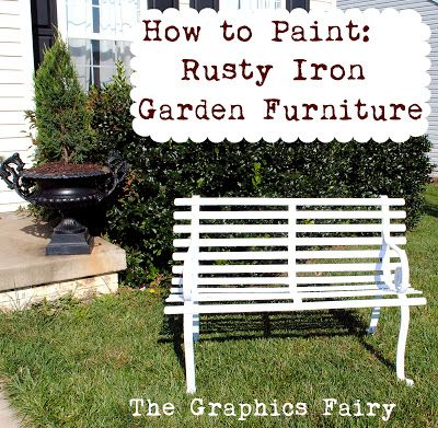 How to Paint Rusty Iron Garden Furniture - perfect for all the vintage pieces I find!
