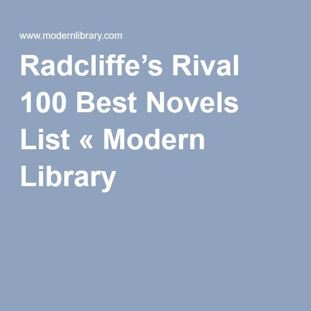 Radcliffe's Rival 100 Best Novels List « Modern Library