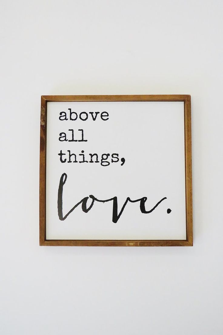 Above all things, love. | ROOLEE