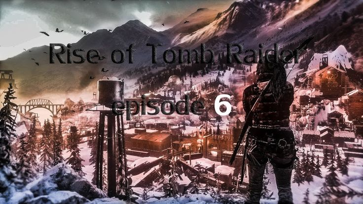 Rise of the Tomb Raider - let's play part 6 (EN)