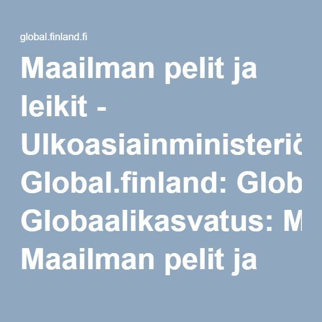 Maailman pelit ja leikit - Ulkoasiainministeriö: Global.finland: Globaalikasvatus: Maailman pelit ja leikit