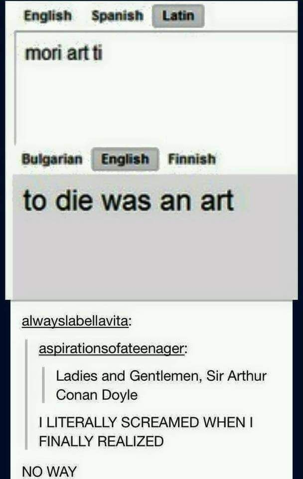 """Moriarty = """"to die was an art"""""""