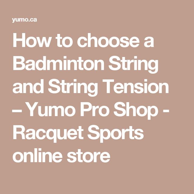How to choose a Badminton String and String Tension – Yumo Pro Shop - Racquet Sports online store