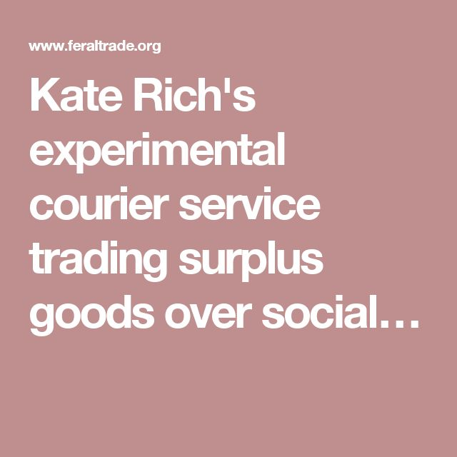Kate Rich's experimental courier service trading surplus goods over social…