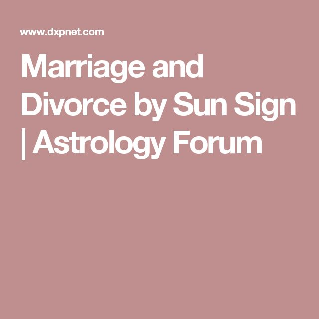 Marriage and Divorce by Sun Sign | Astrology Forum