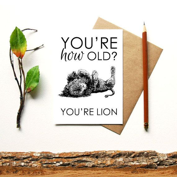 You're How Old You're Lion  animal pun greeting by naturesmyfriend