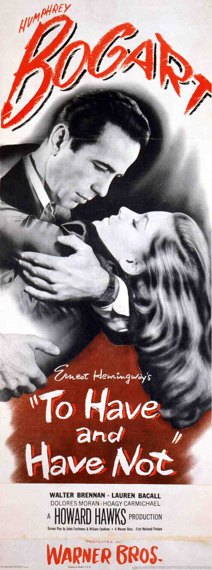 To Have and Have Not (1944): Expatriate American Harry Morgan helps to transport a Free French Resistance leader and his beautiful wife to Martinique while romancing a sexy lounge singer.