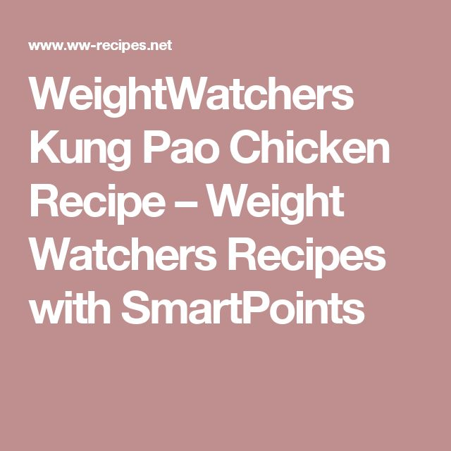 WeightWatchers Kung Pao Chicken Recipe – Weight Watchers Recipes with SmartPoints