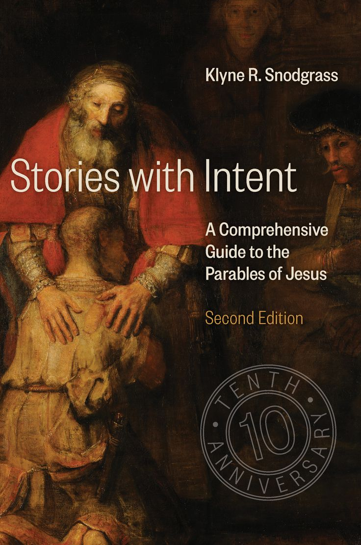 Stories with Intent - Klyne R. Snodgrass : Eerdmans