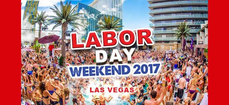 Labor Day Weekend in LAS VEGAS! pool parties, DJS, nightclubs and more!