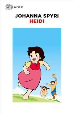 Johanna Spyri, Heidi, Super ET - DISPONIBILE ANCHE IN E-BOOK