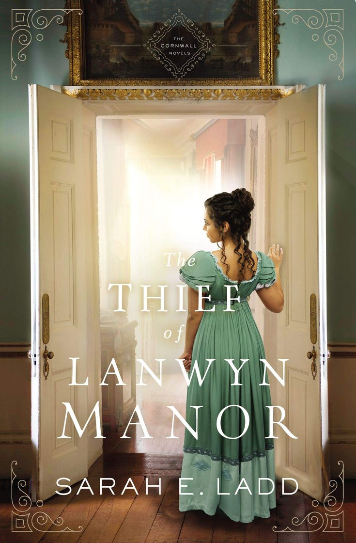Sarah E. Ladd Thief of Lanwyn Manor / awordfromJoJo