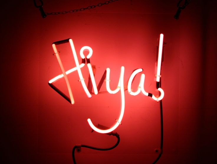 'HIYA' NEON SIGN                                                                                                                      ๑෴MustBaSign෴๑