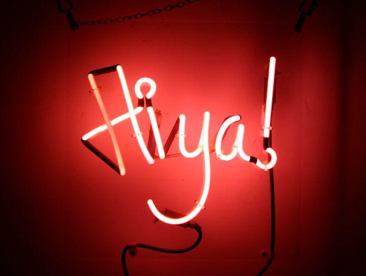 'HIYA' NEON SIGN                                                                                                                      ๑෴MustBaSign෴๑