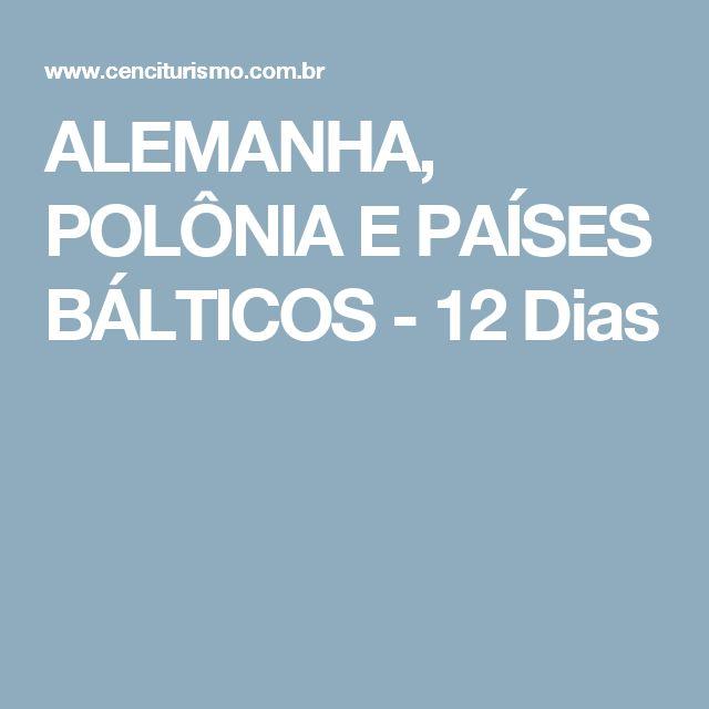 ALEMANHA, POLÔNIA E PAÍSES BÁLTICOS - 12 Dias