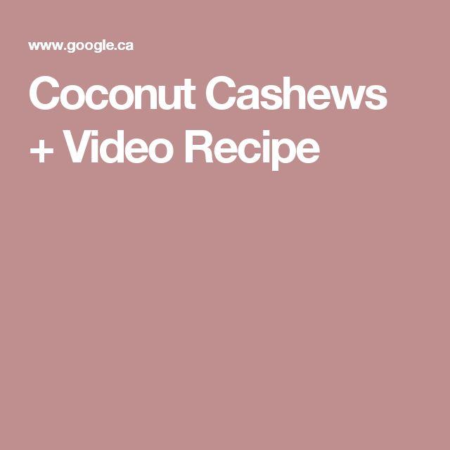 Coconut Cashews + Video Recipe