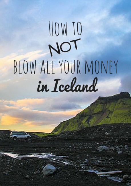 How not to blow all your money traveling in Iceland