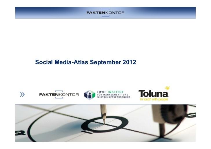 Social Media Atlas 2012. Welches Netzwerk ist für Ihre Kommunikation relevant?