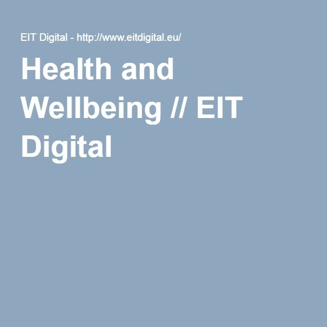 Health and Wellbeing // EIT Digital