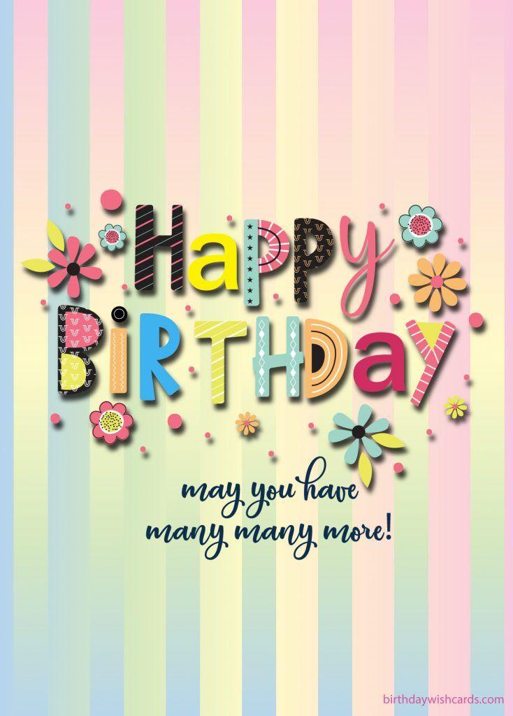 May You Have Many Many More Happy Birthday Messages Birthday Wishes Cards Happy Birthday Cards