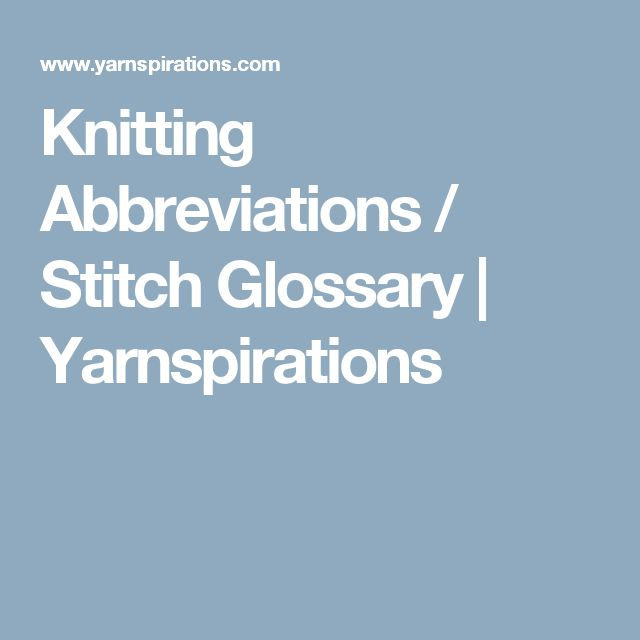 Knitting Stitch Abbreviations Dictionary : 1000+ ideas about Knitting Abbreviations on Pinterest Bind Off, Knitting Pa...
