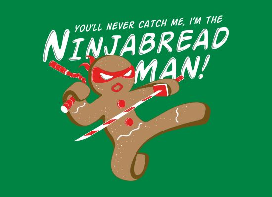 Get this You'll Never Catch Me, I'm the Ninjabread Man T Shirt and automatically enter into the much coveted cool as shit club.  First, you show you have the sophisticated sense of humor. I mean that's the only thing that can explain you wearing a shirt that features a deft pun. Second, it's festive. This makes you seem cool but not too cool to enjoy the holidays.   #ninja #pun