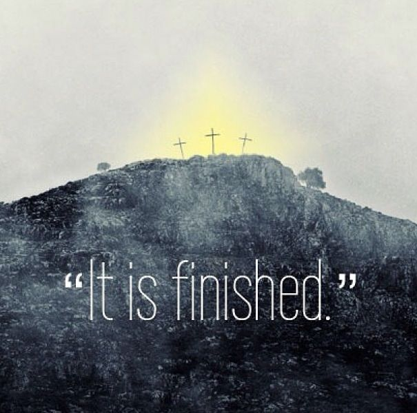 """tetelestai - It Is Finished!...or more literally translated from the Greek, it is """"Paid in Full"""". All sins, past present and future are redeemed at the cross."""