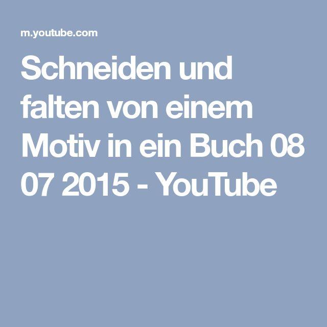Schneiden und falten von einem Motiv in ein Buch 08 07 2015 - YouTube