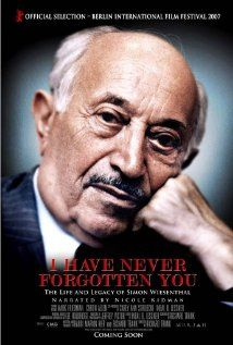 I Have Never Forgotten You: The Life & Legacy of Simon Wiesenthal (2007) - A documentary on the Austrian-Jewish architectural engineer who became a Nazi hunter after surviving the Holocaust. Director: Richard Trank