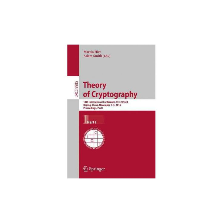 Theory of Cryptography : 14th International Conference, Tcc 2016-b, Beijing, China, October 31-november