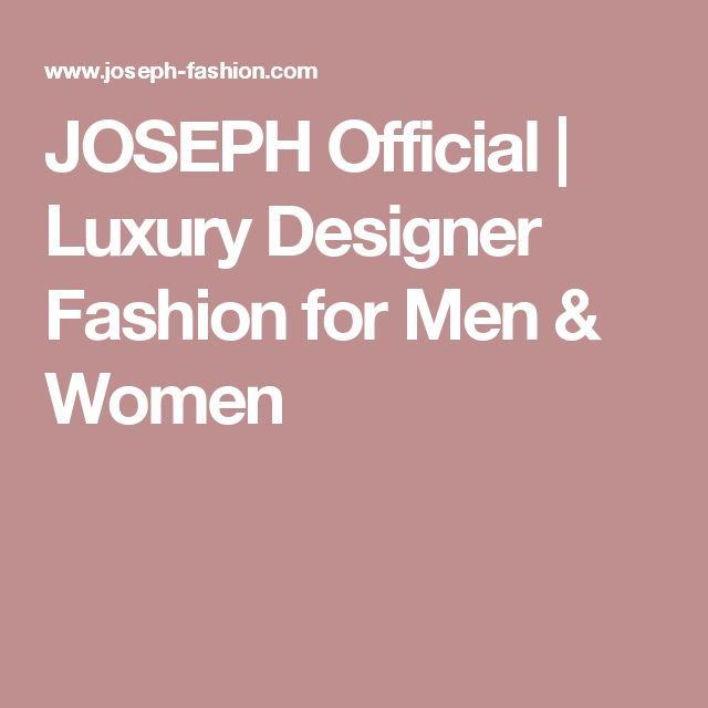 JOSEPH Official | Luxury Designer Fashion for Men & Women