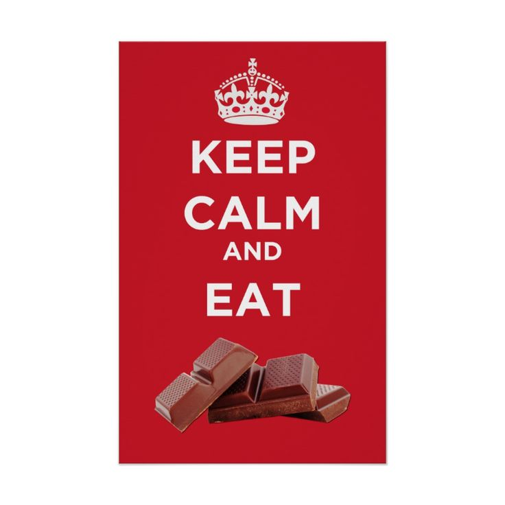 Keep Calm and Eat Chocolate - Poster. http://www.zazzle.com/keep_calm_and_eat_chocolate_print-228434787860669384 #KeepCalm #diet #food #chocolate #humor #poster