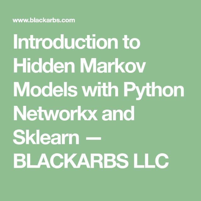 Introduction to Hidden Markov Models with Python Networkx and Sklearn — BLACKARBS LLC