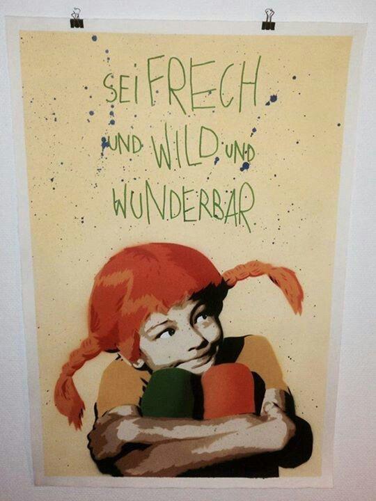 Sei frech und wild und wunderbar schone spruche pinterest for Poster sprüche